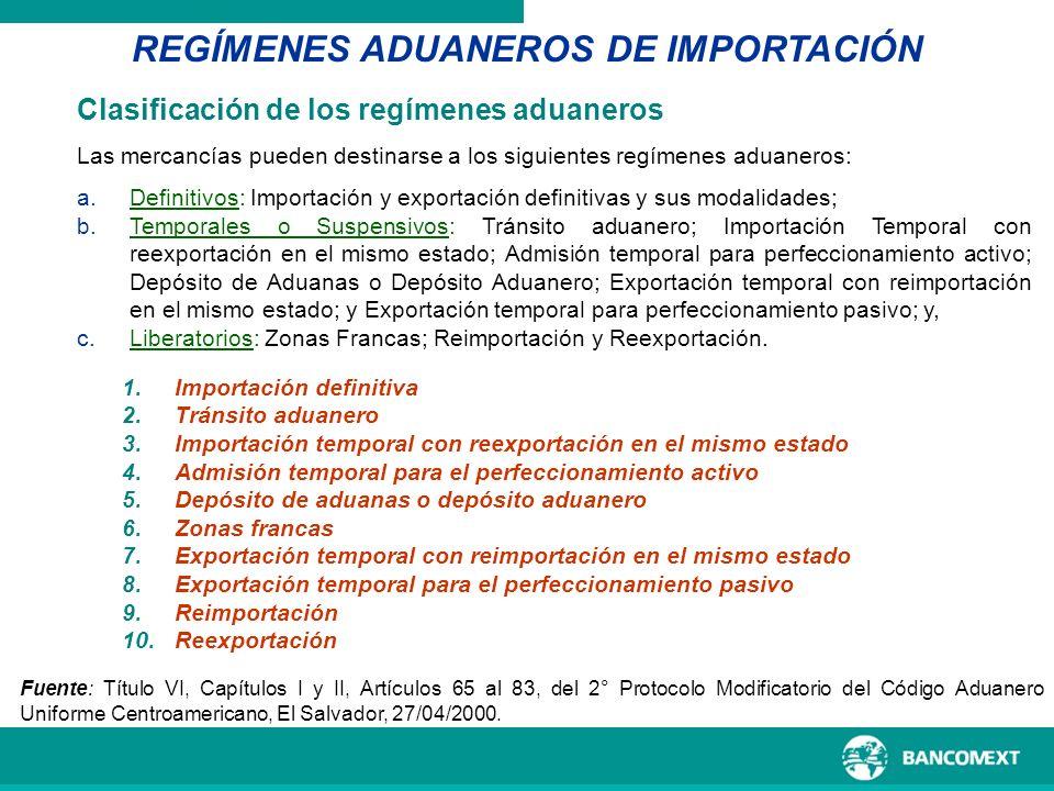 Clasificación de los regímenes aduaneros Las mercancías pueden destinarse a los siguientes regímenes aduaneros: a.Definitivos: Importación y exportaci