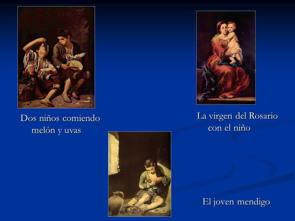 El joven mendigo La virgen del Rosario con el niño Dos niños comiendo melón y uvas