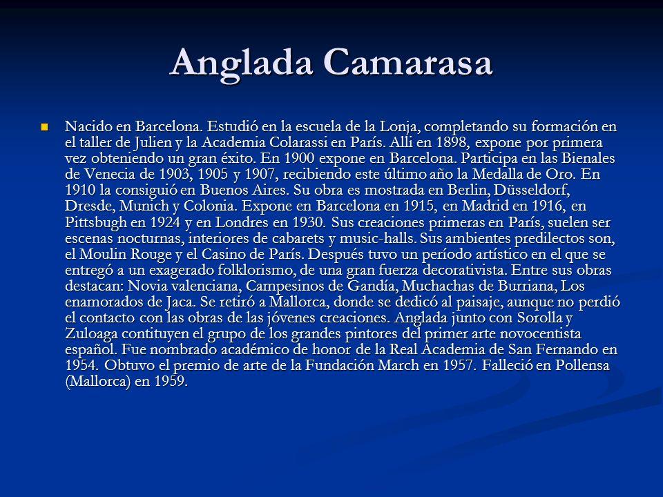 Anglada Camarasa Nacido en Barcelona.