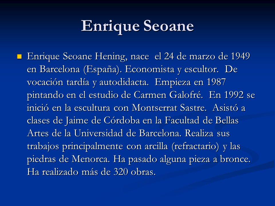 Enrique Seoane Enrique Seoane Hening, nace el 24 de marzo de 1949 en Barcelona (España).