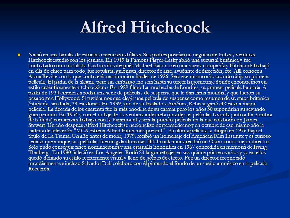 Alfred Hitchcock Nació en una familia de estrictas creencias católicas.