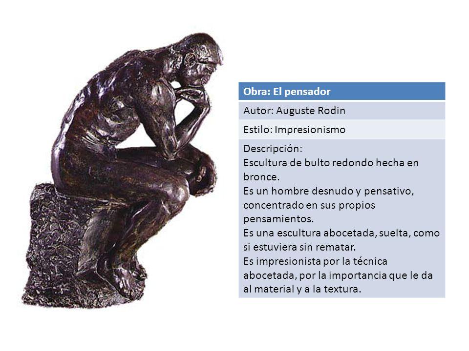 Obra: El pensador Autor: Auguste Rodin Estilo: Impresionismo Descripción: Escultura de bulto redondo hecha en bronce.