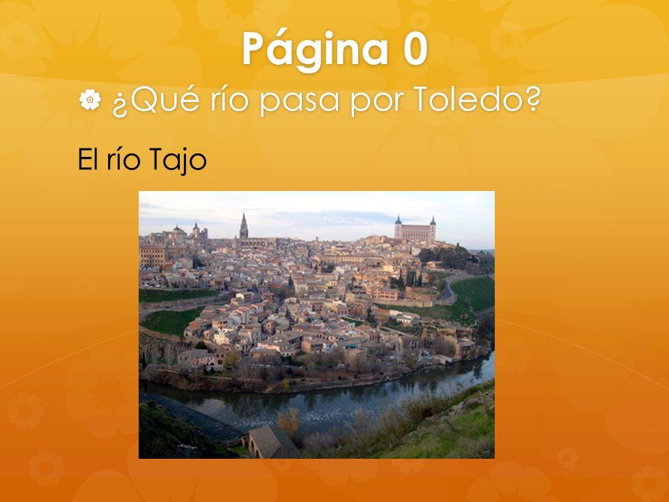Página 0 ¿Qué río pasa por Toledo? ¿Qué río pasa por Toledo? El río Tajo