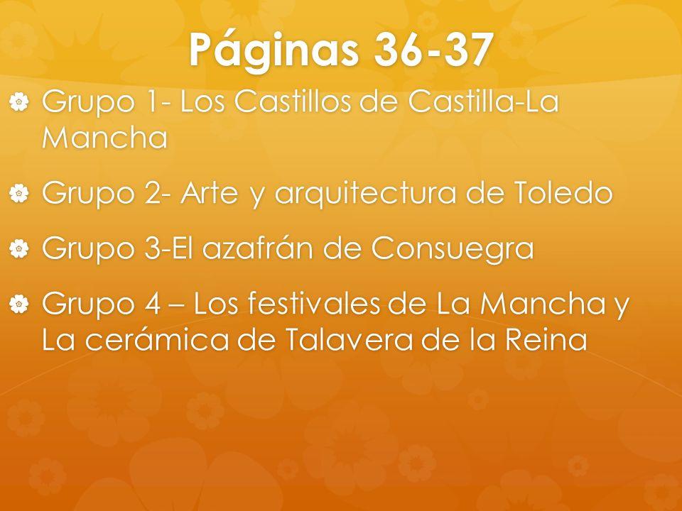 Páginas 36-37 Grupo 1- Los Castillos de Castilla-La Mancha Grupo 1- Los Castillos de Castilla-La Mancha Grupo 2- Arte y arquitectura de Toledo Grupo 2