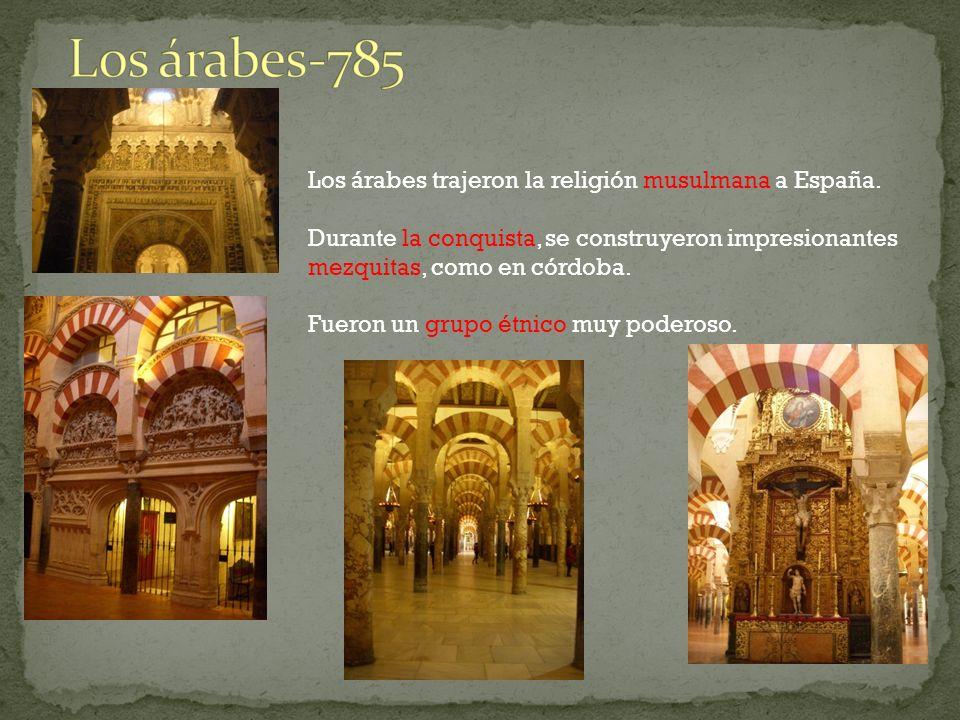 Los árabes trajeron la religión musulmana a España. Durante la conquista, se construyeron impresionantes mezquitas, como en córdoba. Fueron un grupo é
