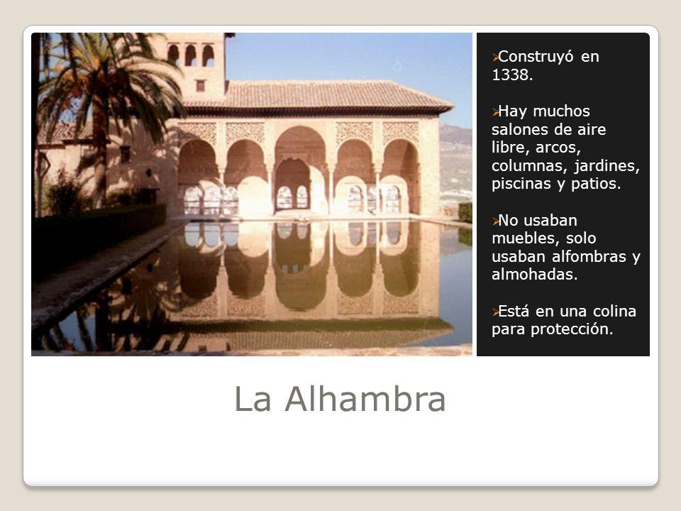 La Alhambra Construyó en 1338.