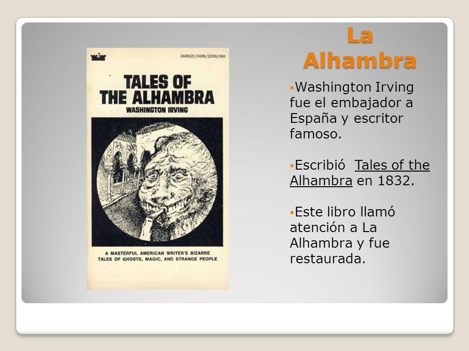 La Alhambra Washington Irving fue el embajador a España y escritor famoso.