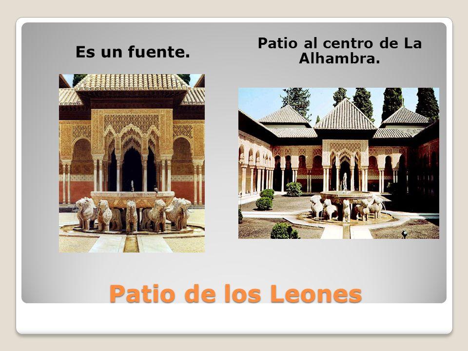 Patio de los Leones Es un fuente. Patio al centro de La Alhambra.