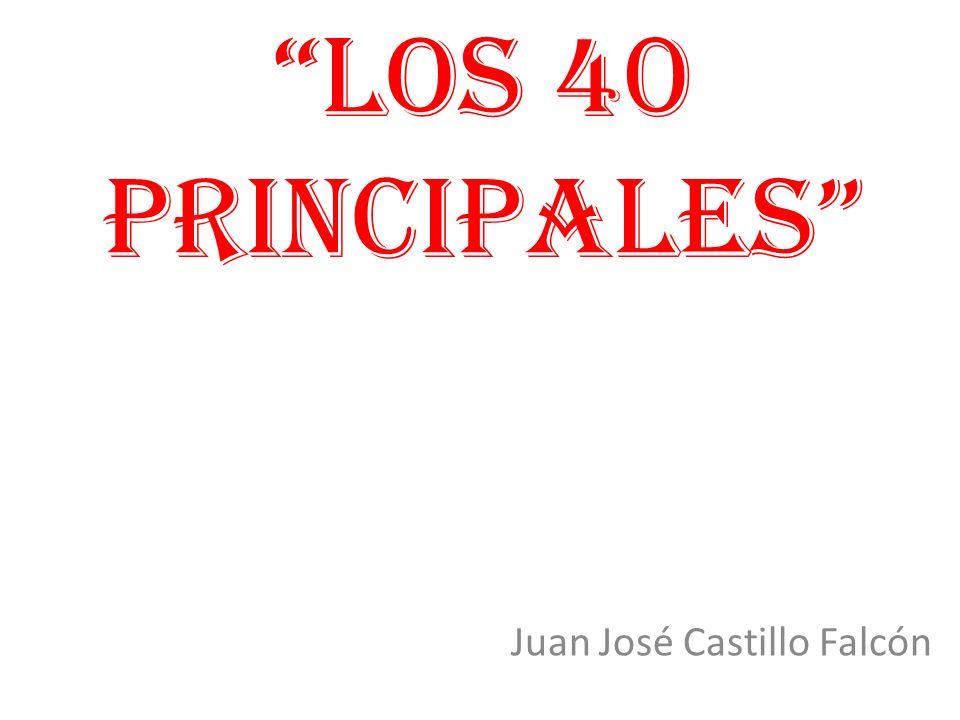 Los 40 Principales Juan José Castillo Falcón