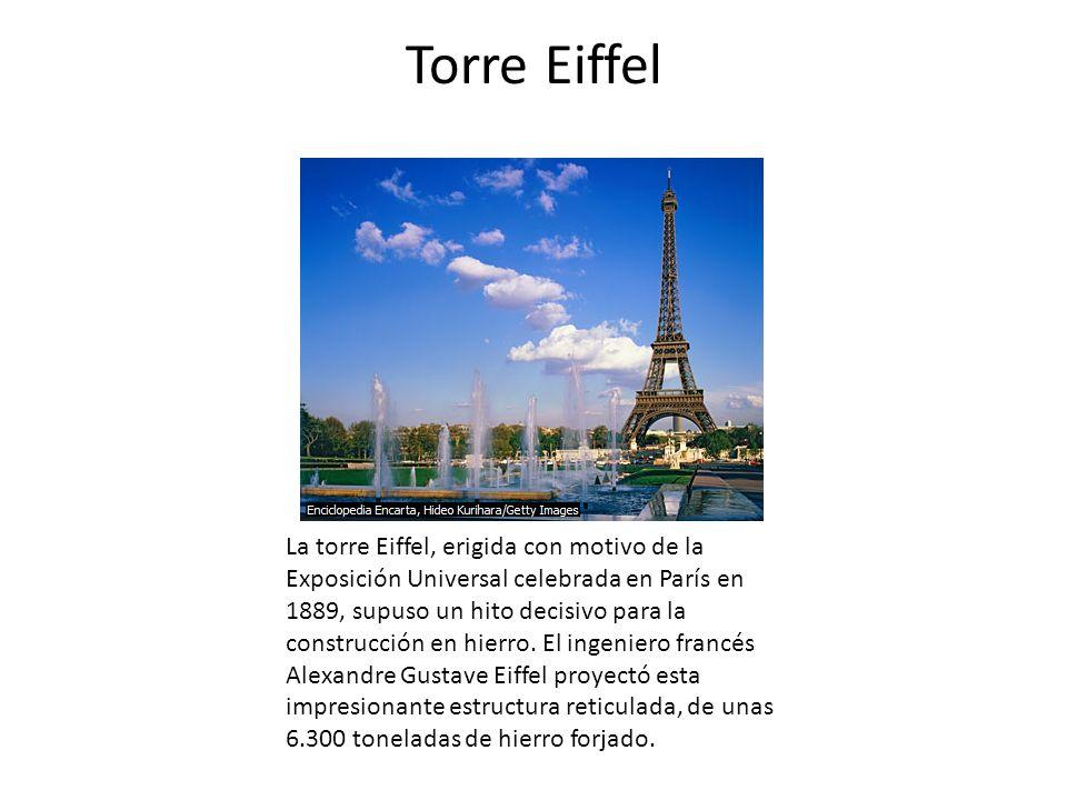 Torre Eiffel La torre Eiffel, erigida con motivo de la Exposición Universal celebrada en París en 1889, supuso un hito decisivo para la construcción e