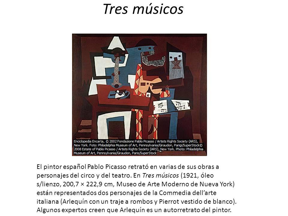 Tres músicos El pintor español Pablo Picasso retrató en varias de sus obras a personajes del circo y del teatro. En Tres músicos (1921, óleo s/lienzo,