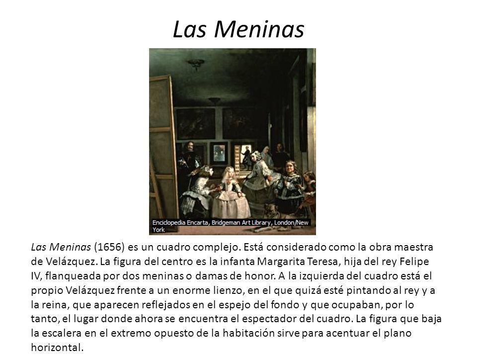 Las Meninas Las Meninas (1656) es un cuadro complejo. Está considerado como la obra maestra de Velázquez. La figura del centro es la infanta Margarita