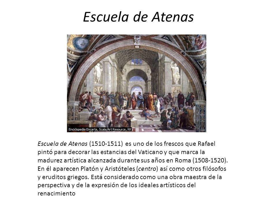 Escuela de Atenas Escuela de Atenas (1510-1511) es uno de los frescos que Rafael pintó para decorar las estancias del Vaticano y que marca la madurez