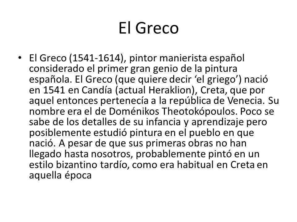 El Greco El Greco (1541-1614), pintor manierista español considerado el primer gran genio de la pintura española. El Greco (que quiere decir el griego