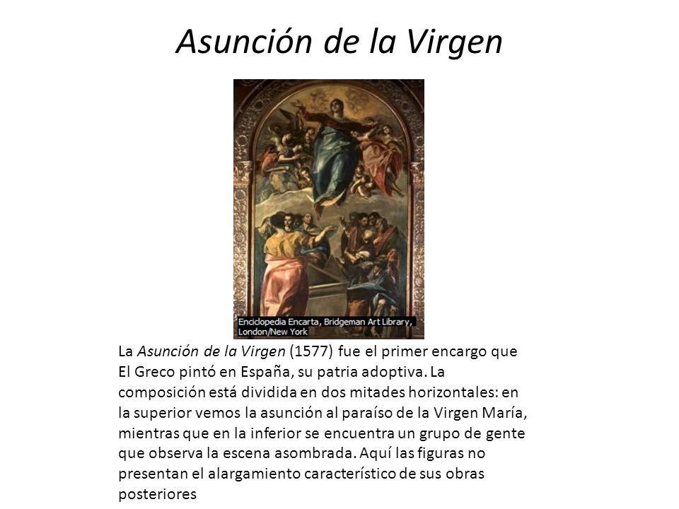 Asunción de la Virgen La Asunción de la Virgen (1577) fue el primer encargo que El Greco pintó en España, su patria adoptiva. La composición está divi