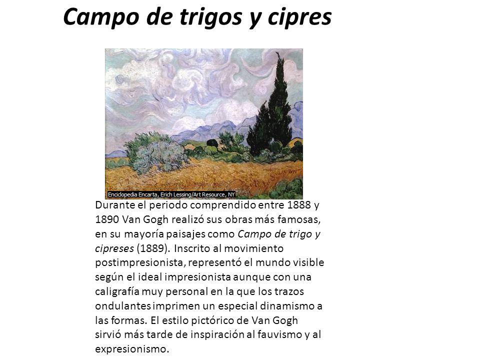 Campo de trigos y cipres Durante el periodo comprendido entre 1888 y 1890 Van Gogh realizó sus obras más famosas, en su mayoría paisajes como Campo de