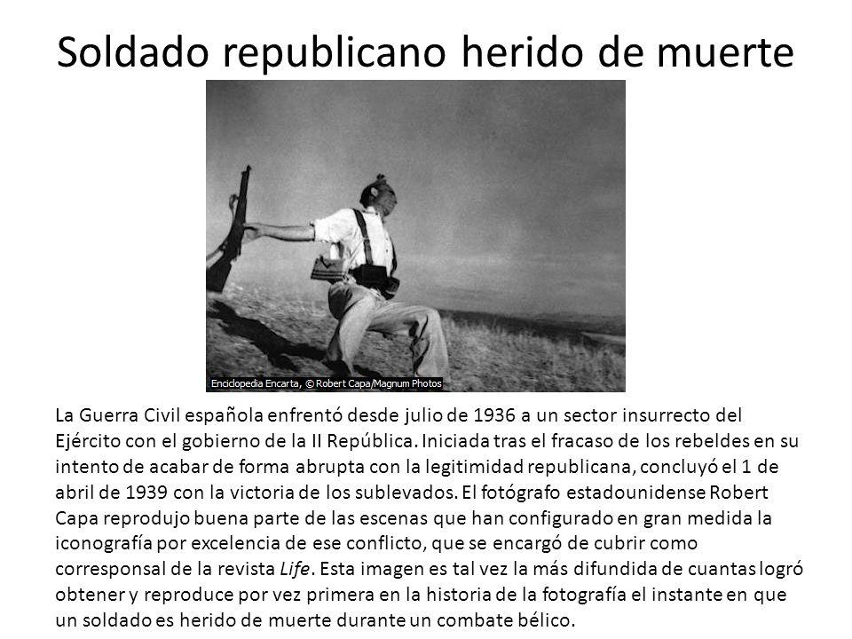 Soldado republicano herido de muerte La Guerra Civil española enfrentó desde julio de 1936 a un sector insurrecto del Ejército con el gobierno de la I