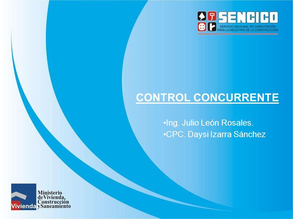 CONTROL CONCURRENTE Ing. Julio León Rosales. CPC. Daysi Izarra Sánchez