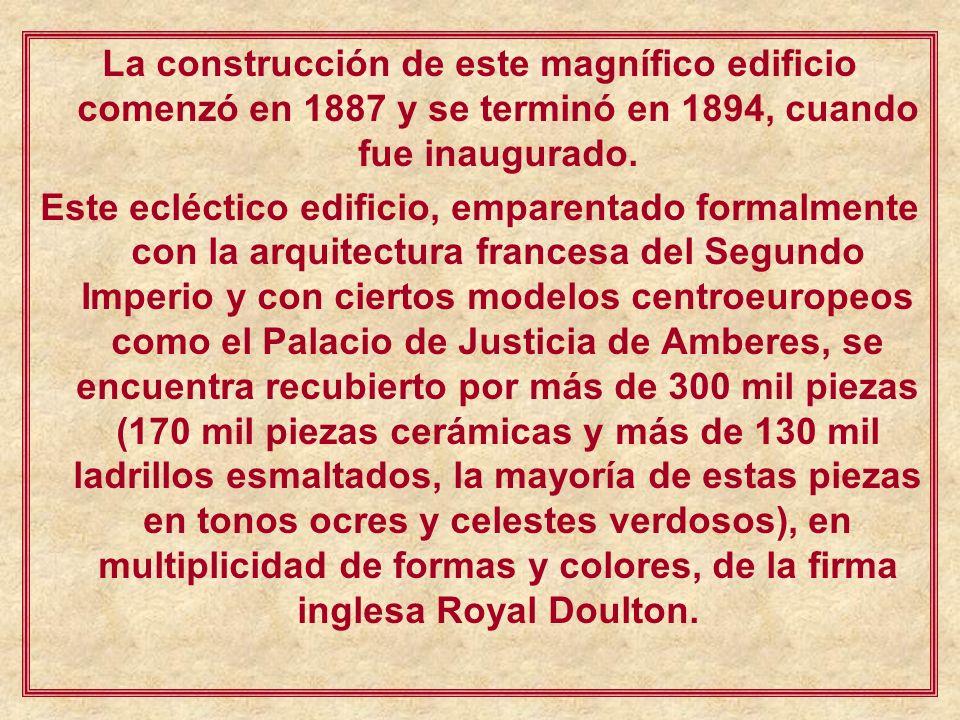 La construcción de este magnífico edificio comenzó en 1887 y se terminó en 1894, cuando fue inaugurado.