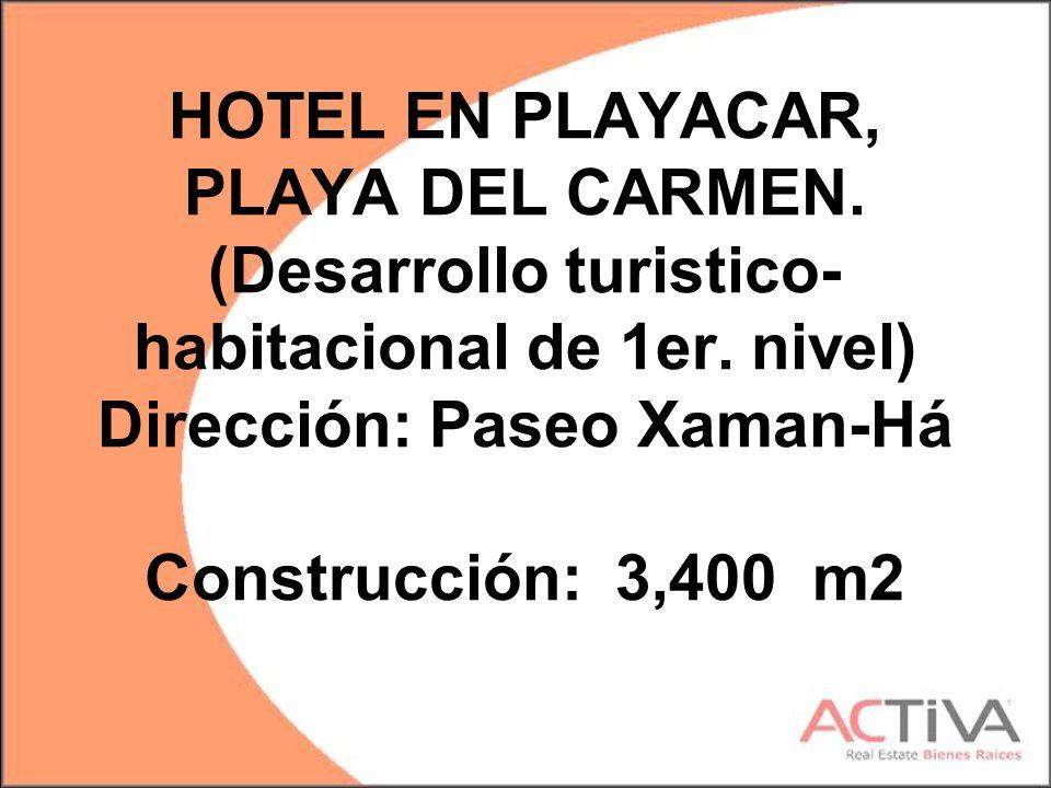 HOTEL EN PLAYACAR, PLAYA DEL CARMEN. (Desarrollo turistico- habitacional de 1er.