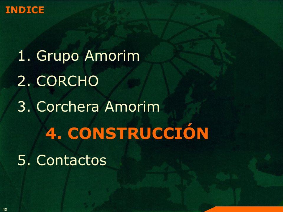 18 INDICE 1. Grupo Amorim 2. CORCHO 3. Corchera Amorim 4. CONSTRUCCIÓN 5. Contactos