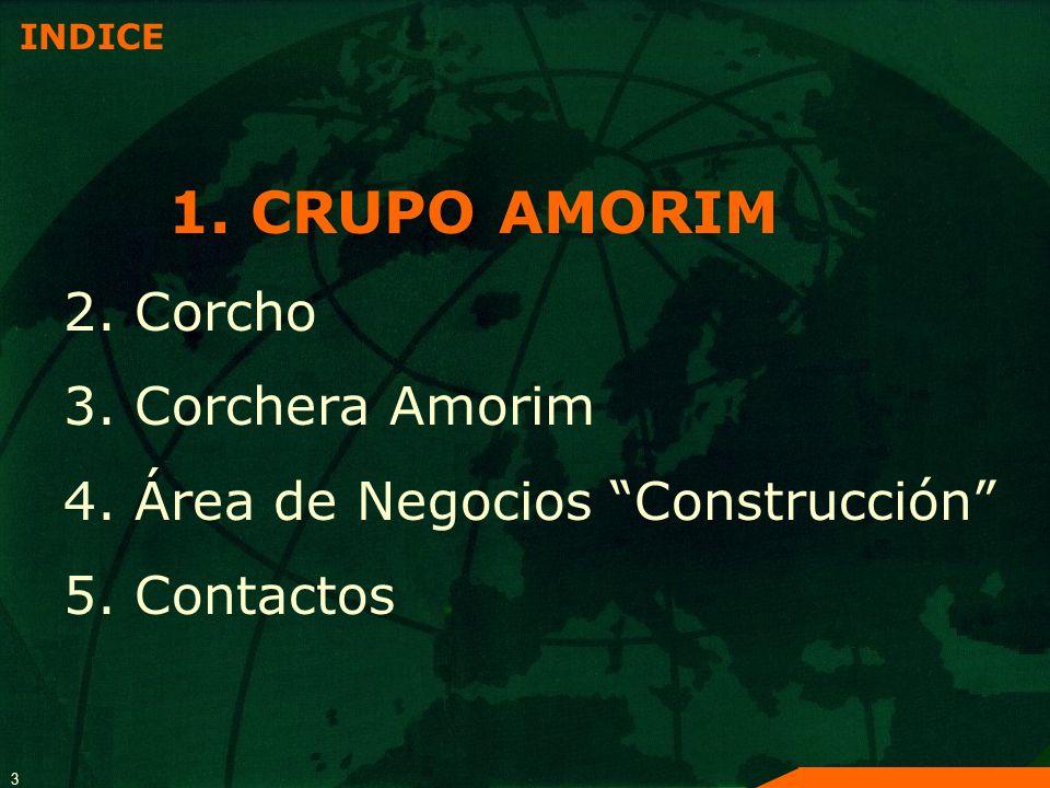 3 INDICE 1. CRUPO AMORIM 2. Corcho 3. Corchera Amorim 4. Área de Negocios Construcción 5. Contactos