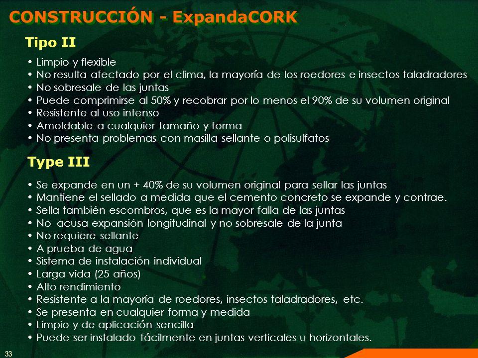 33 CONSTRUCCIÓN - ExpandaCORK Limpio y flexible No resulta afectado por el clima, la mayoría de los roedores e insectos taladradores No sobresale de l