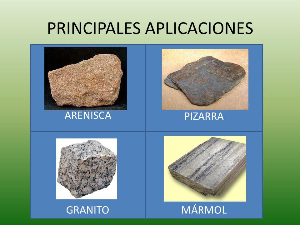 PRINCIPALES APLICACIONES ARENISCA PIZARRA GRANITOMÁRMOL