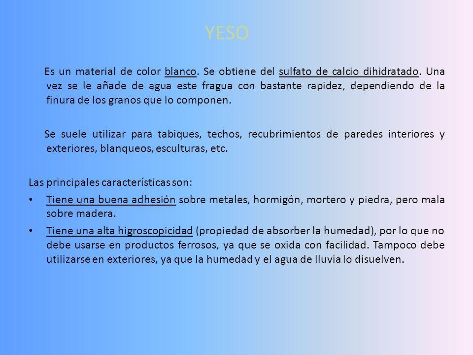 YESO Es un material de color blanco.Se obtiene del sulfato de calcio dihidratado.
