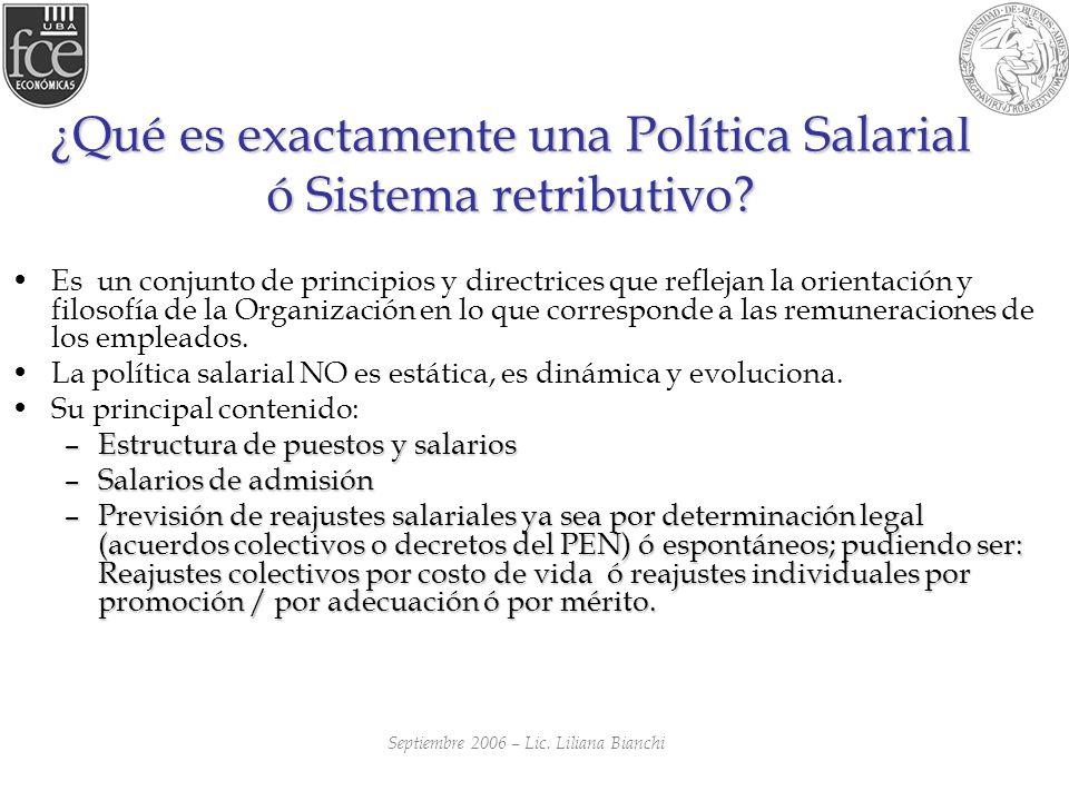 ¿Qué es exactamente una Política Salarial ó Sistema retributivo? Es un conjunto de principios y directrices que reflejan la orientación y filosofía de