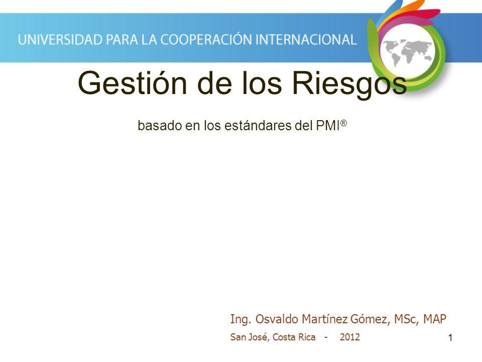 1 Gestión de los Riesgos basado en los estándares del PMI ® Ing.