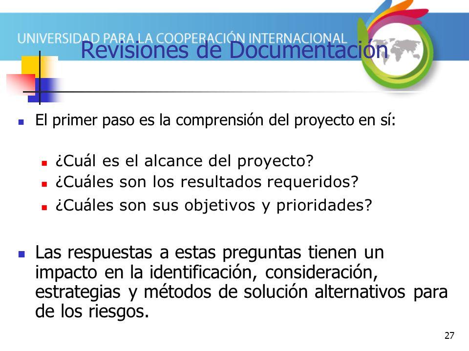 27 Revisiones de Documentación El primer paso es la comprensión del proyecto en sí: ¿ Cu á l es el alcance del proyecto.