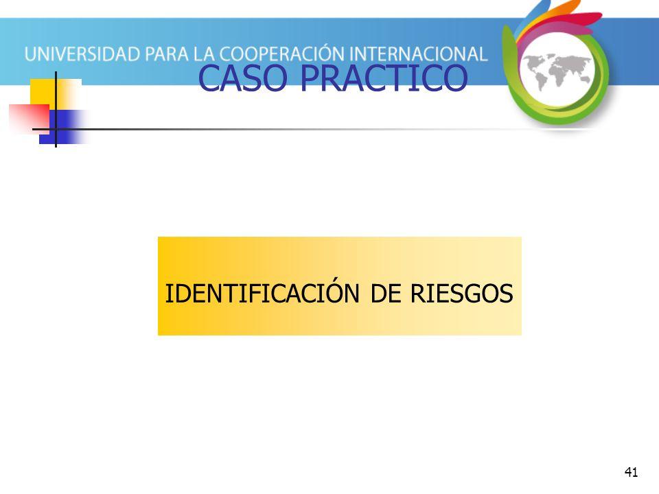 41 CASO PRACTICO IDENTIFICACIÓN DE RIESGOS