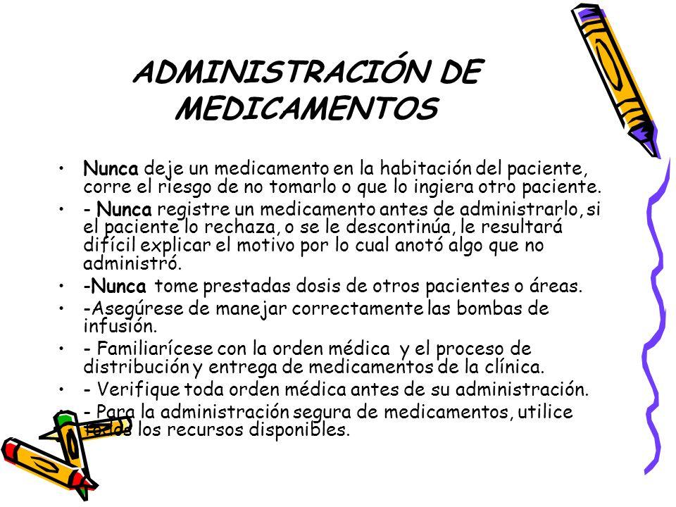 ADMINISTRACIÓN DE MEDICAMENTOS Si a pesar de seguir todas las pautas antes mencionadas comete un error en la administración de medicamentos, utilice los siguientes pasos: o Tranquilícese o Notifique el error al médico tratante.