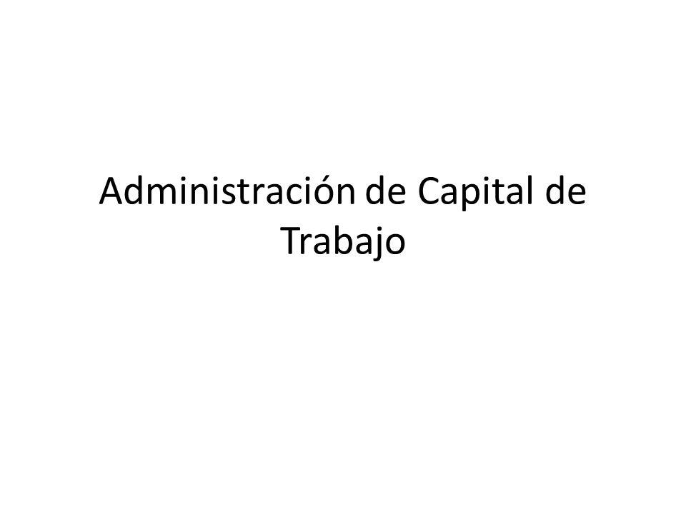 Capital de Trabajo Se refiere primordialmente al activo corriente el cual la empresa debe tener para poder operar normalmente.