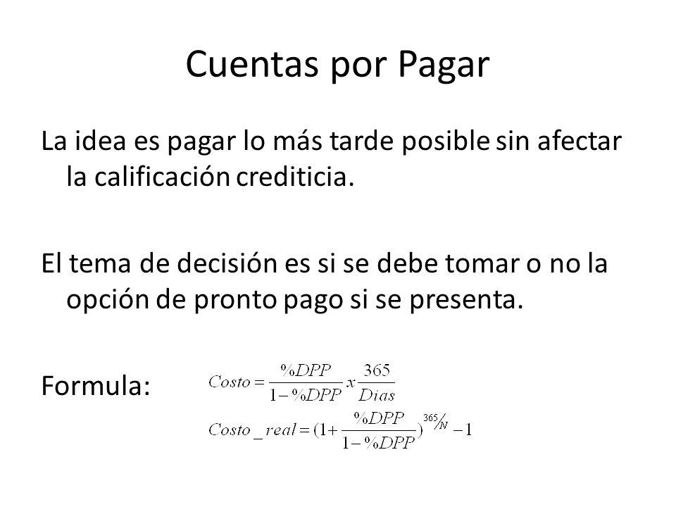 Cuentas por Pagar La idea es pagar lo más tarde posible sin afectar la calificación crediticia.