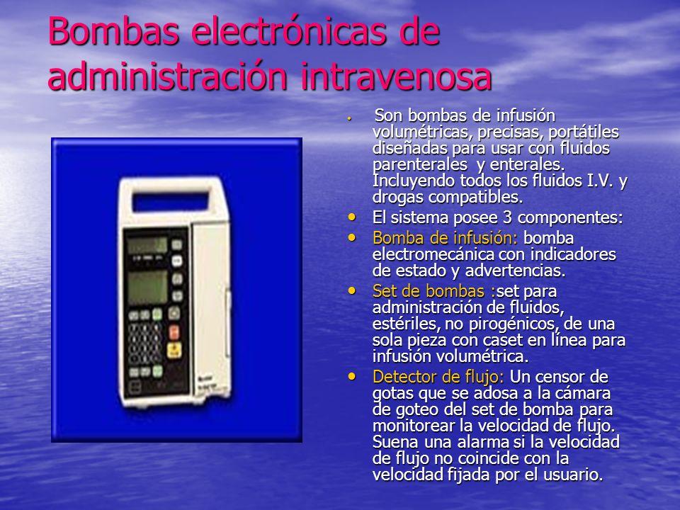 Bombas electrónicas de administración intravenosa Son bombas de infusión volumétricas, precisas, portátiles diseñadas para usar con fluidos parenteral
