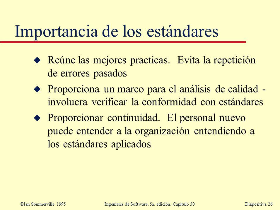 ©Ian Sommerville 1995 Ingeniería de Software, 5a. edición. Capitulo 30Diapositiva 26 u Reúne las mejores practicas. Evita la repetición de errores pas