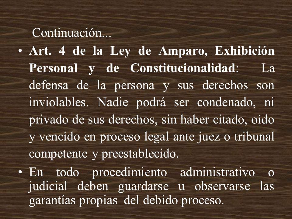 Art. 4 de la Ley de Amparo, Exhibición Personal y de Constitucionalidad: La defensa de la persona y sus derechos son inviolables. Nadie podrá ser cond