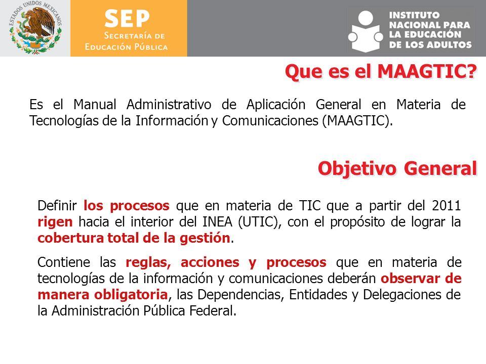 Que es el MAAGTIC? Es el Manual Administrativo de Aplicación General en Materia de Tecnologías de la Información y Comunicaciones (MAAGTIC). Definir l