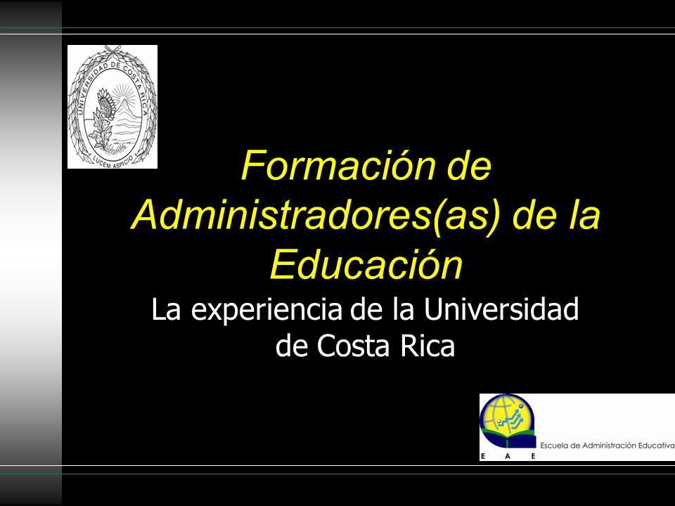 Formación de Administradores(as) de la Educación La experiencia de la Universidad de Costa Rica