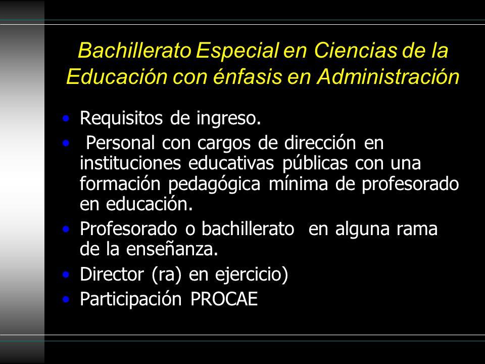 Bachillerato Especial en Ciencias de la Educación con énfasis en Administración Requisitos de ingreso. Personal con cargos de dirección en institucion