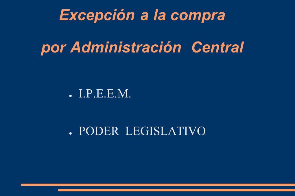 Excepción a la compra por Administración Central I.P.E.E.M. PODER LEGISLATIVO