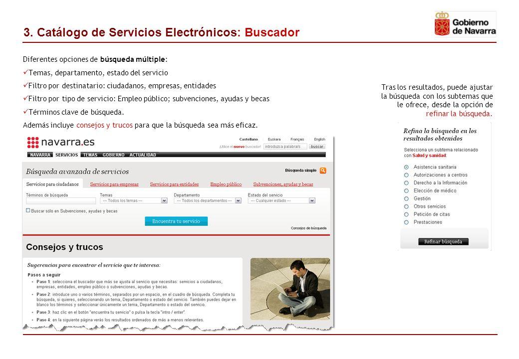 Diferentes opciones de búsqueda múltiple: Temas, departamento, estado del servicio Filtro por destinatario: ciudadanos, empresas, entidades Filtro por tipo de servicio: Empleo público; subvenciones, ayudas y becas Términos clave de búsqueda.