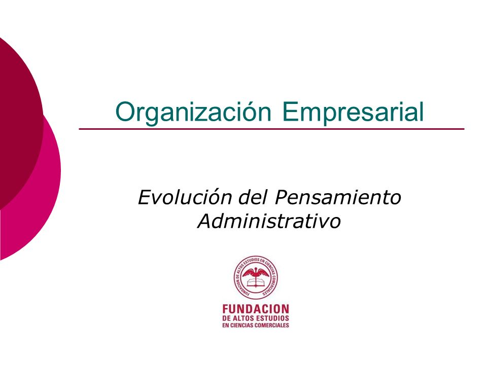 Organización Empresarial Evolución del Pensamiento Administrativo