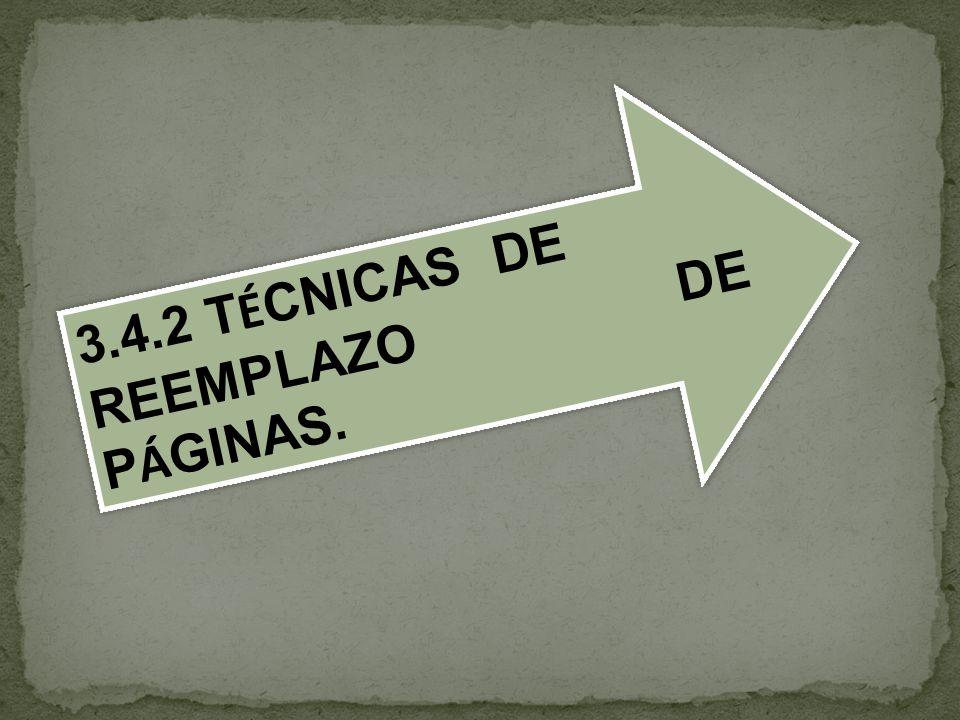 3.4.2 T É CNICAS DE REEMPLAZO DE P Á GINAS. 3.4.2 T É CNICAS DE REEMPLAZO DE P Á GINAS.