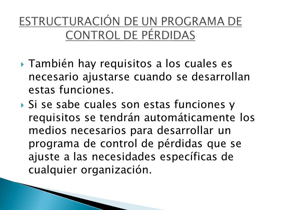 También hay requisitos a los cuales es necesario ajustarse cuando se desarrollan estas funciones. Si se sabe cuales son estas funciones y requisitos s
