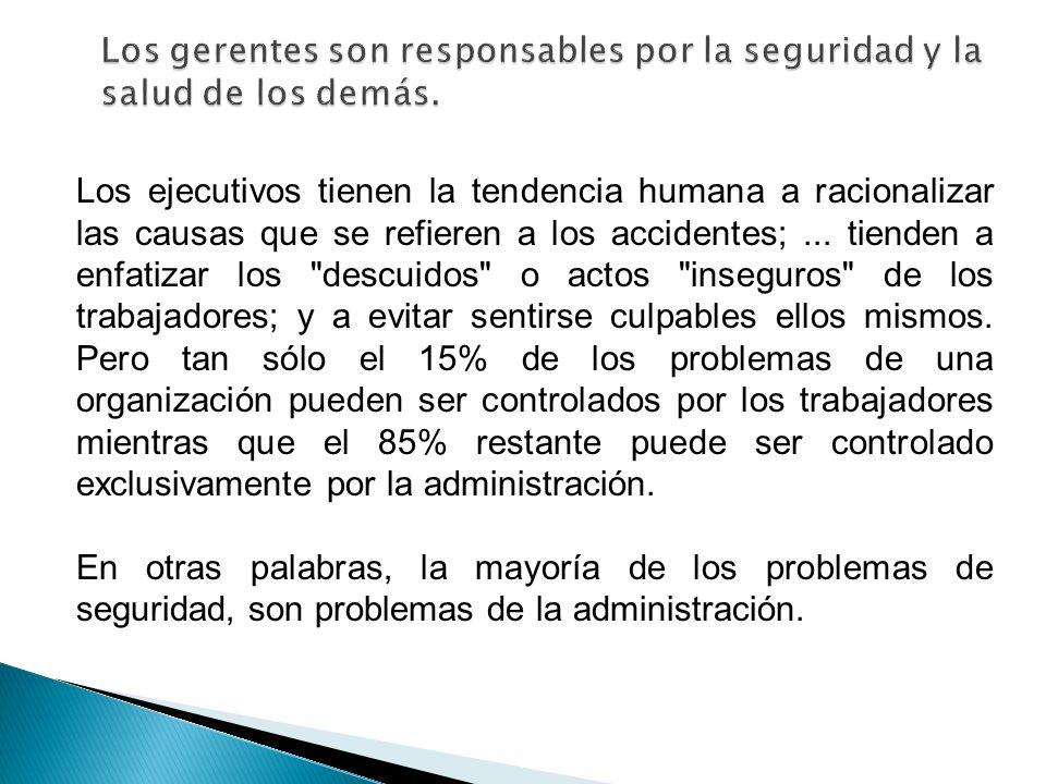 Los ejecutivos tienen la tendencia humana a racionalizar las causas que se refieren a los accidentes;... tienden a enfatizar los