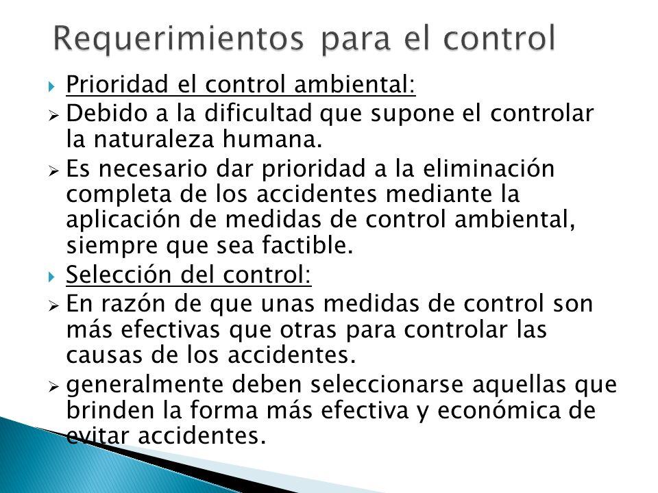 Prioridad el control ambiental: Debido a la dificultad que supone el controlar la naturaleza humana. Es necesario dar prioridad a la eliminación compl