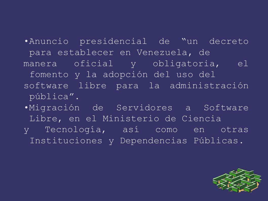 Anuncio presidencial de un decreto para establecer en Venezuela, de manera oficial y obligatoria, el fomento y la adopción del uso del software libre